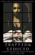 Trapped & Seduced | A Lucas & Yn | Love Story | SLOW UPDATES  by NaeNaeNation