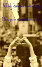 I hate you for making me fall in love- A Cody Simpson Love story by tiffanylikesblue