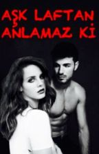 Aşk Laftan Anlamaz Ki by FulyaBayram4