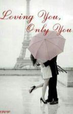 Loving you , only you by gigigogo