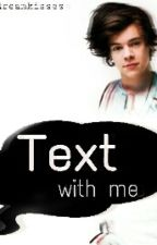 Text with me. ||H.S.|| by Daydreamkisses