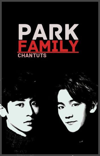 CHANBAEK FF: Park Family