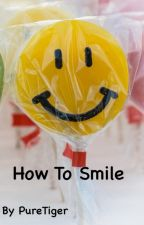 How to smile by PureTiger