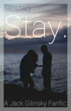 Stay  》Jack Gilinsky by SlimCrazy