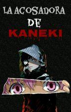 La acosadora de Kaneki (Kaneki & Tú) by Yazzminzy