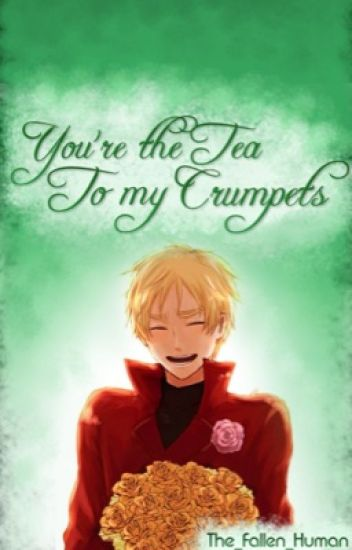 You're the Tea to my Crumpets