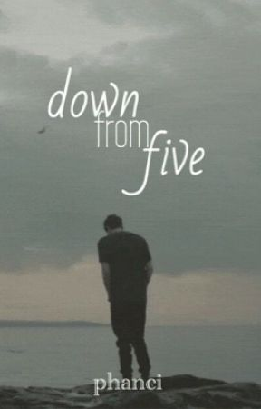 down from five / phan by phanci