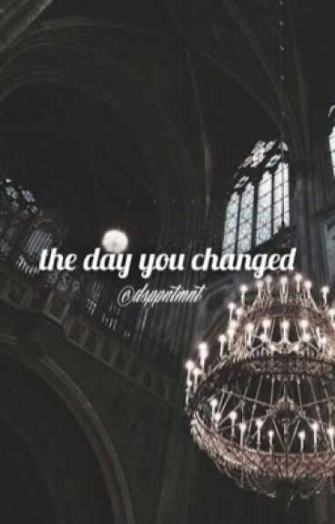 The Day You Changed (A BTS Jungkook Fanfic)