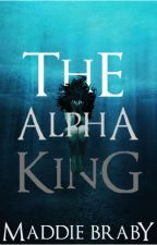 The Alpha King by maddiebraby