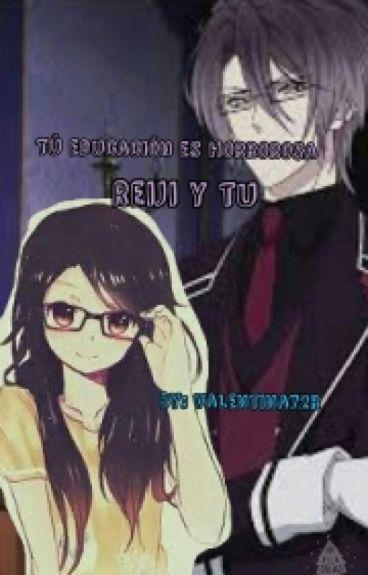 Tú Educación Es Horrorosa -Reiji Y Tu-