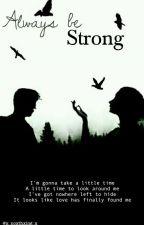•Kik• Always Be Strong /1-2\ ZAKOŃCZONE by x_noxthxing_x