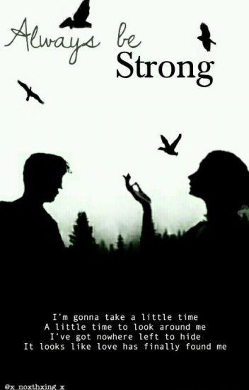 •Kik• Always Be Strong