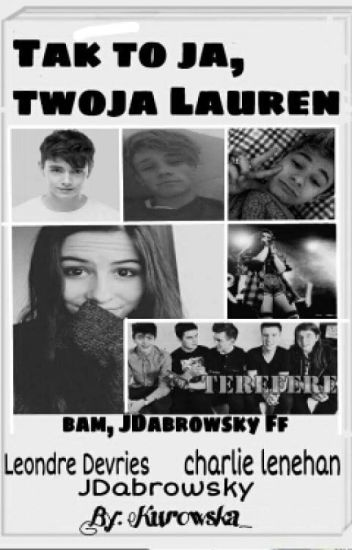 Tak to ja, twoja Lauren //Bars and Melody, JDabrowsky