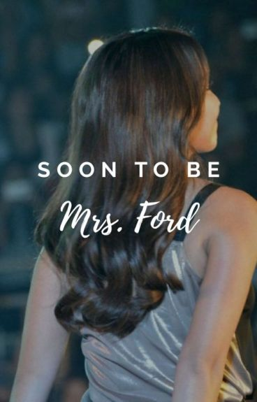 Soon to be Mrs. Ford (COMPLETED)