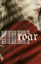 HEAR ME ROAR ▹ GAME OF THRONES [1] [IN REWRITING]  by stilestark