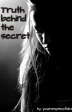 Truth behind the secret by youaremysnowflake