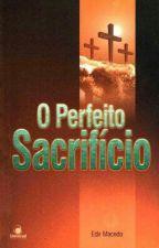 O Perfeito Sacrifício by eliisantos_