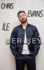 CHRIS EVANS İLE HER ŞEY by Glaceetfeu