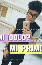Idolo? Mi Primo? by PaulaSerratoM