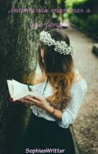 Intentando enamorar a una fangirl. CANCELADA by Kimitra2