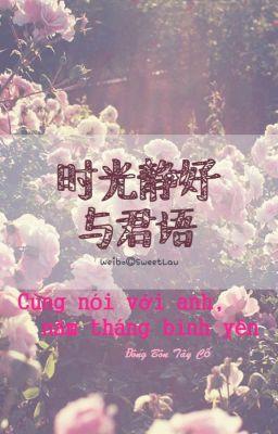 Đọc truyện Cùng nói với anh, năm tháng bình yên (时光静好与君语) -  Đông Bôn Tây Cố