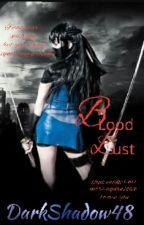 """""""Blood Lust""""(Currently Edit) by EmshiaJ4"""