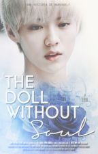#3 The Doll Without Soul [HunHan] by HaruXoELF