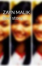 ZAYN MALIK love story. by meliandrianiyes3