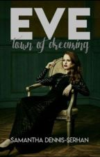 Eve | Town of Dreaming by MidnightsDarling