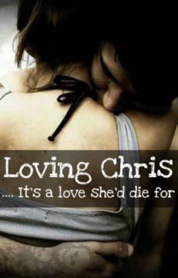 Loving Chris [EDITING]