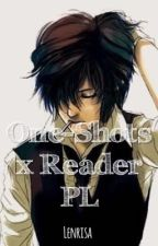 One-Shots x Reader PL by Lenrisa