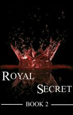 Royal Secret by MaryKont