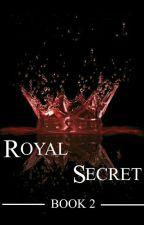 Royal Secret by MaryKont