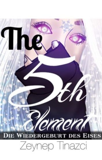 The 5th Element ~ Die Wiedergeburt des Eises