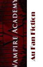 Vampire Academy (AU)  by zo2012