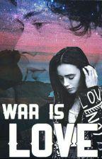 War Is Love H.S. by Teo16Teodora