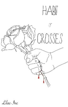 Habit Of Crosses by Lilac-Inc