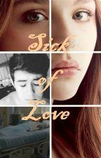 Sick Of Love [N.G] by Ju_Dzl