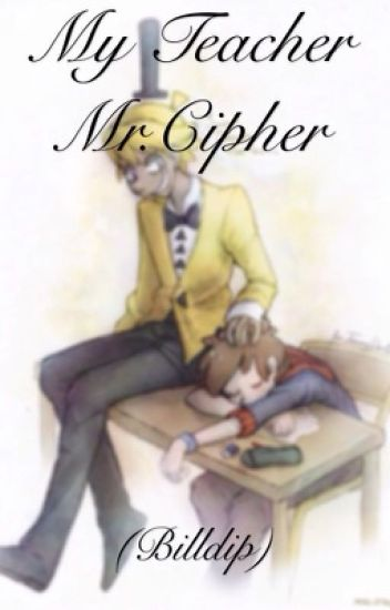 My teacher Mr.Cipher