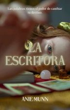 La Escritora. [TERMINADA] by poeless