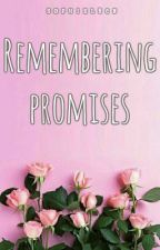 Remembering Promises (ONE SHOT) by sophielrcn