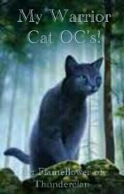 My Warrior Cat OC's! by FlameflowerofTC