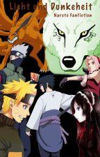 Naruto FF ( Licht und Dunkelheit) by warriorghost_34