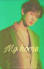 My Home - (Park Chanyeol X Reader) by iLikeSteeaak