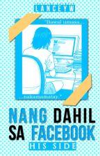 Nang Dahil Sa Facebook | His Side by Lanceyw