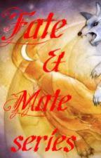 Fate & Mate series (F & M series) by nyrine1618