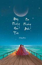 Đây khoảng sao trời, kia khoảng biển - Đồng Hoa (Hoàn) by TeddyKute