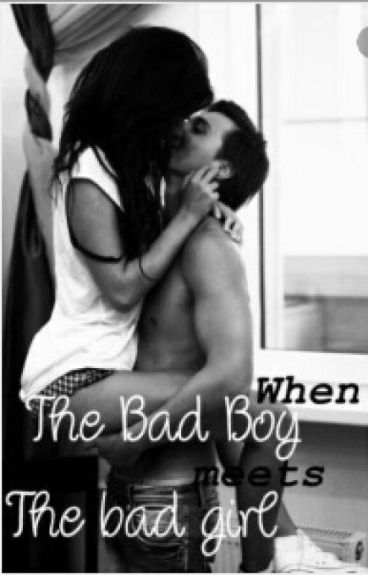 The Bad Boy Meets The Bad Girl