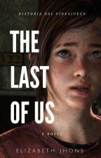 Historia del videojuego THE LAST OF US by Elizabeth_Jhons