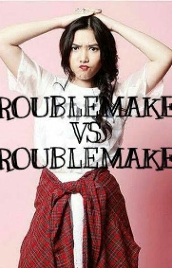 Troublemaker Vs Troublemaker